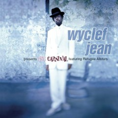 Wyclef Jean Presents The Carnival featuring Refugee Allstars (CD1) - Fugees
