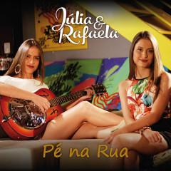 Pé Na Rua - Júlia, Rafaela