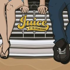 Hit The Ground Running - Juice