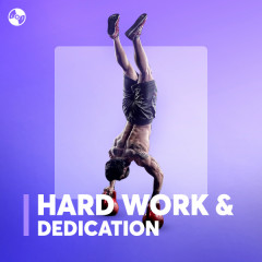 Hard Work & Dedication