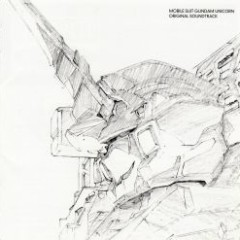 Mobile Suit Gundam Unicorn Original Soundtrack 1 - Mobile Suit Gundam Unicorn