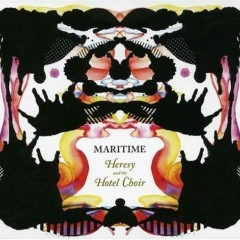 Heresy And The Hotel Choir - Maritime