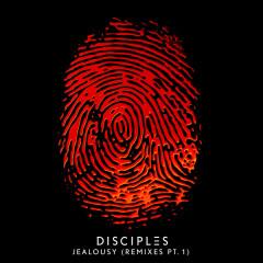 Jealousy (Remixes, Pt. 1) (Single) - Disciples
