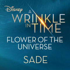 Flower Of The Universe (A Wrinkle In Time OST) - Sade