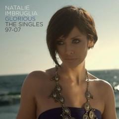 Glorious The Singles 97-07 - Natalie Imbruglia