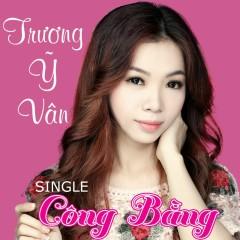 Công Bằng (Single) - Trương Ỹ Vân