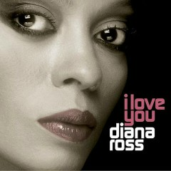 I Love You - Diana Ross