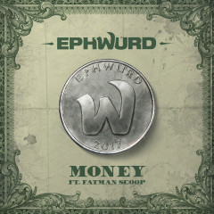Money (Single) - Ephwurd, Fatman Scoop