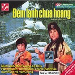 Đêm Lạnh Chùa Hoang - Lệ Thủy,Minh Vương ((Cải Lương)),Minh Cảnh