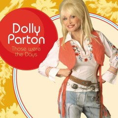 Those Were The Days - Dolly Parton