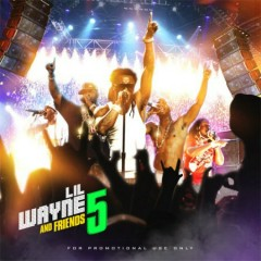 Lil Wayne And Friends 5 (CD1)