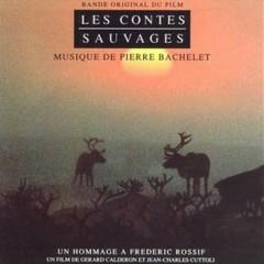 Les Contes Sauvages OST - Pierre Bachelet