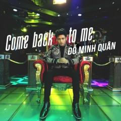 Come Back To Me (Single) - Đỗ Minh Quân