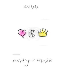 Everything Is Expensive - Esthero
