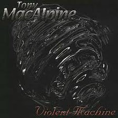 Violent Machine - Tony Macalpine