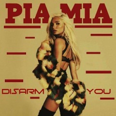 Disarm You (Single) - Pia Mia