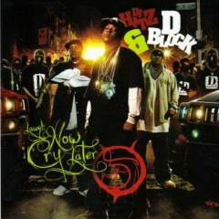 Laugh Now Cry Later, Part 5 (CD2) - D-Block