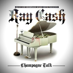 Champagne Talk - Ray Cash