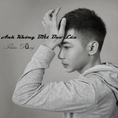 Anh Không Biết Bao Lâu (Single)