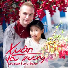 Xuân Yêu Thương 2015 - Kyo York,Bé Ju Uyên Nhi