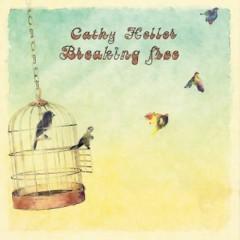 Breaking Free - Cathy Heller