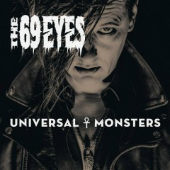 Universal Monsters - The 69 Eyes