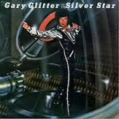 Silver Star - Gary Glitter
