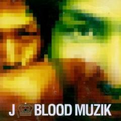 BLOOD MUZIK - J.