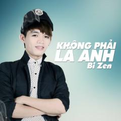 Không Phải Là Anh - Quang Tùng