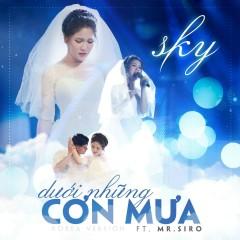 Dưới Những Cơn Mưa (Single) - Sky, Mr Siro