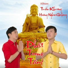 Phật Trong Tâm - Tuấn Khương,Hoàng Nghĩa Galaxy