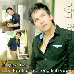 Hạnh Phúc Trong Tình Yêu - Hồ Quang Lộc