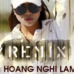 Hoàng Nghi Lâm Remix - Hoàng Nghi Lâm