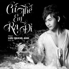 Cứ Thế Em Ra Đi - Lưu Quang Anh