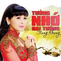 Tưởng Nhớ Đại Tướng - Trang Nhung ((Nhạc trữ tình))