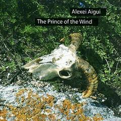 The Prince Of Wind - Alexei Aigui