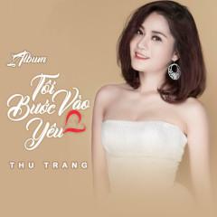 Tôi Bước Vào Yêu - Thu Trang ((STV))
