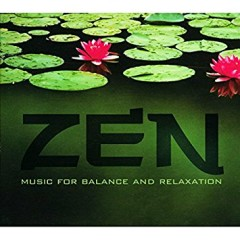 Zen - Music For Balance And Relaxation Disc 1