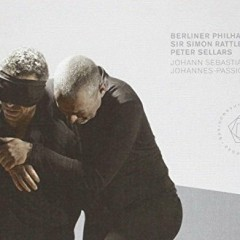 J.S. Bach - Johannes Passion CD 1 - Simon Rattle, Berliner Philharmoniker