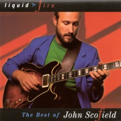 The Best of John Scofield - Liquid Fire
