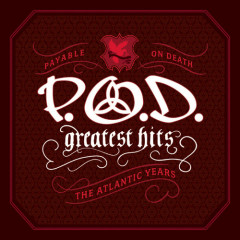 Greatest Hits_ The Atlantic Years - P.O.D