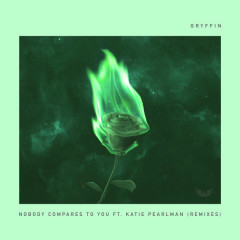 Nobody Compares To You (Remixes) - Gryffin
