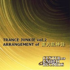 TRANCE JUNKIE vol.2 ARRANGEMENT of Touhou Fuujinroku - gunter10 UNITED Records