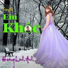 Em Khóc (Single)