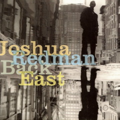 Back East - Joshua Redman