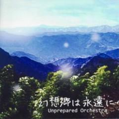 幻想郷は永遠に (Gensokyo Forever) - Unprepared Orchestra