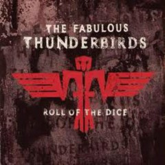 Roll Of The Dice - The Fabulous Thunderbirds
