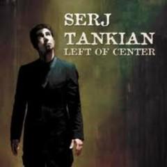 Left Of Center - Serj Tankian