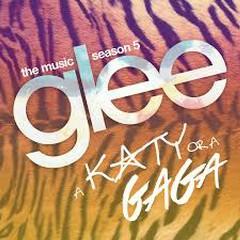 Glee Cast - A Katy Or A Gaga OST