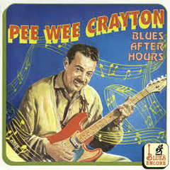 Blues After Hours (CD 1) - Pee Wee Crayton